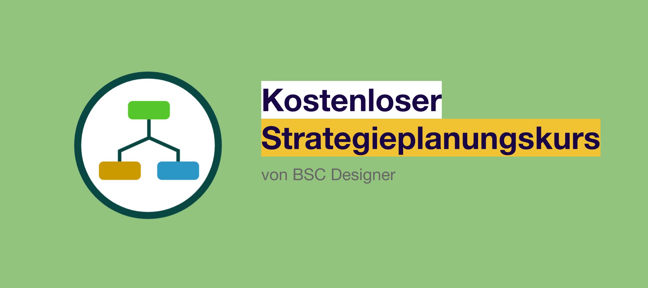 Kostenloser Strategieplanungskurs von BSC Designer