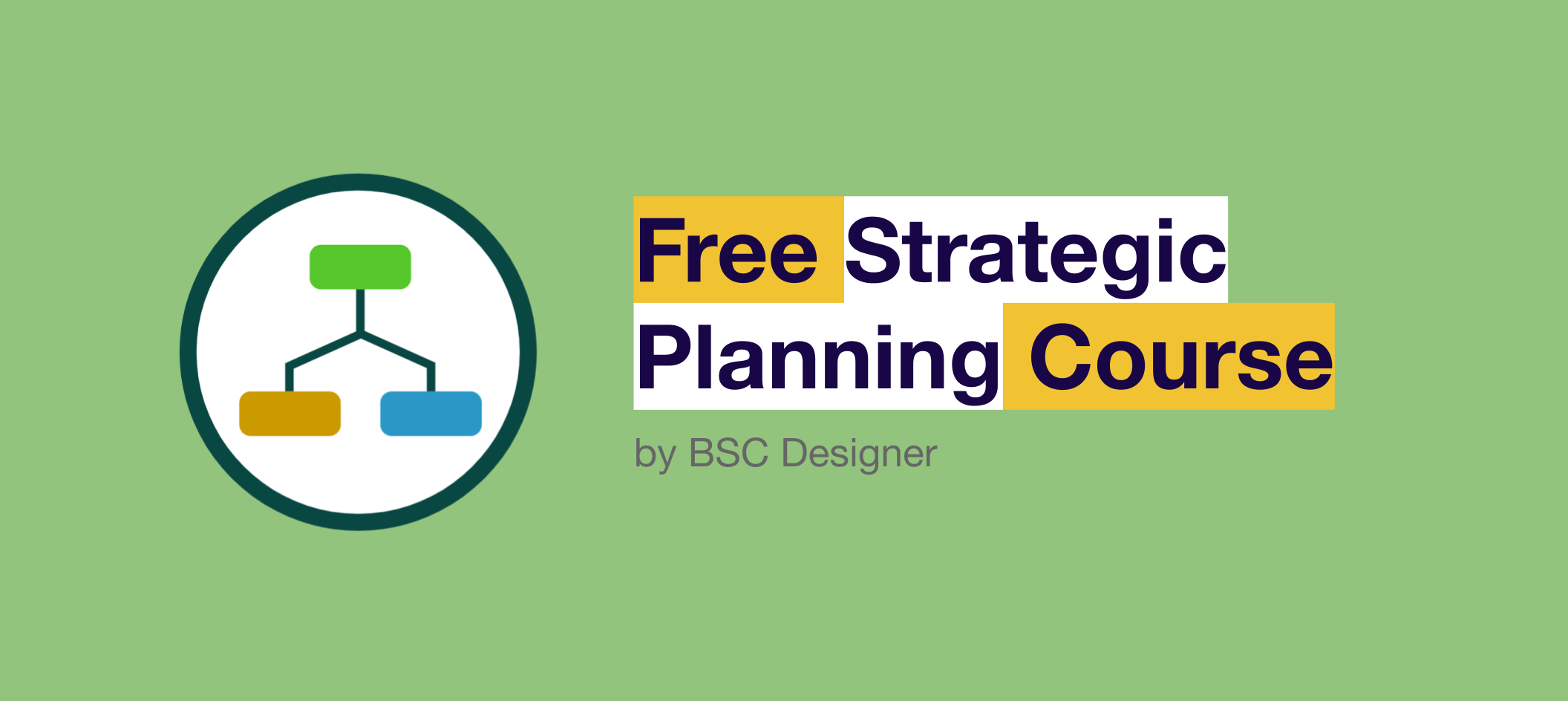 Free Strategic Planning Course by BSC Designer